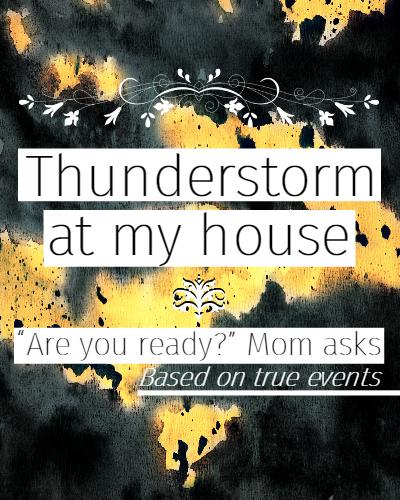 Thunderstorm at my house legal.jpg